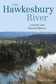 The Hawkesbury River A Social & Natural History by Paul Boon