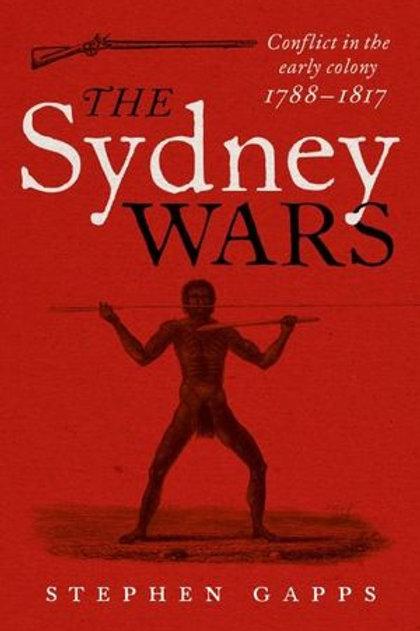 The Sydney Wars by Dr. Stephen Gapps