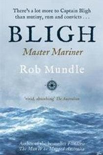 Bligh Master Mariner by Rob Mundle