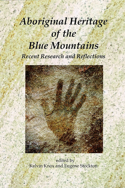 Aboriginal Heritage of the Blue Mountains by Kelvin Knox & Eugen Stockton