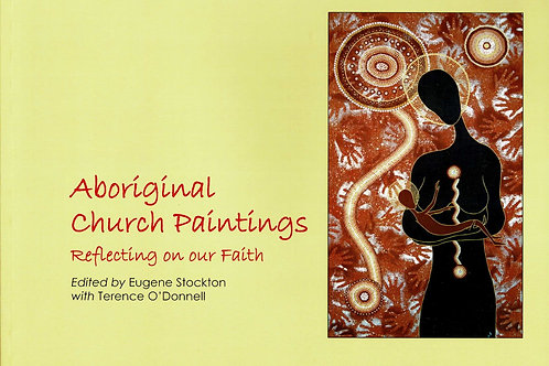 Aboriginal Church Paintings by Eugene Stockton, terence O'Donnell