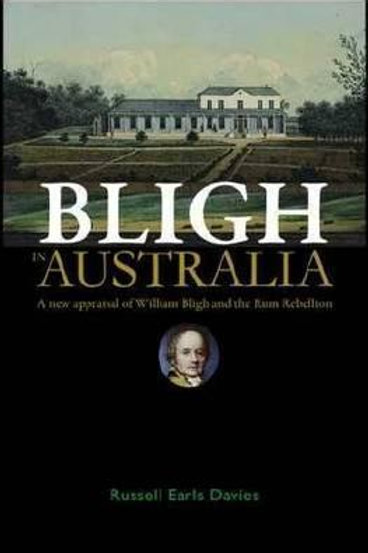 Bligh in Australia by Russell Davis