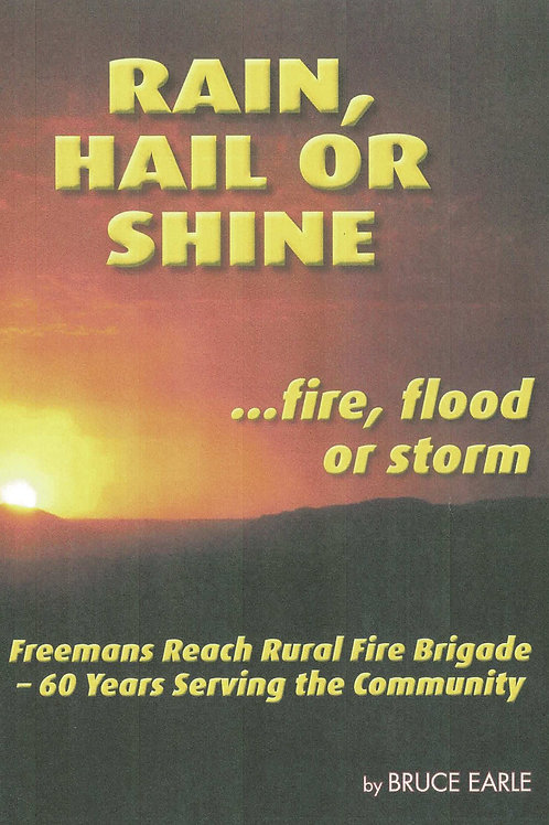 Rain, Hail or Shine by Freemans Reach Rural Fire Service
