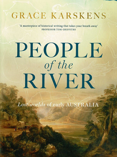 People of the River by Grace Karskens