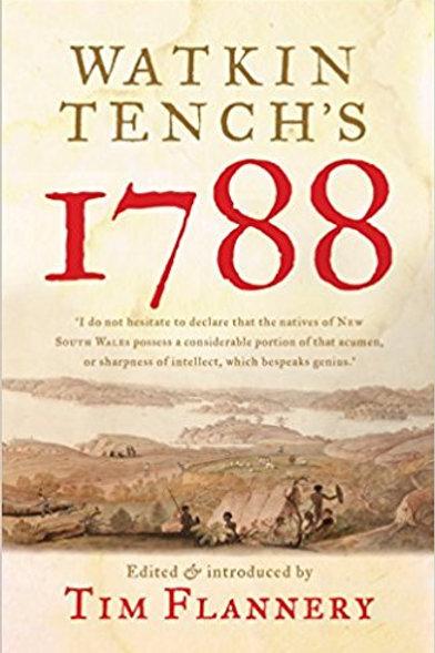 Watkin Tench 1788 by Tim Flannery