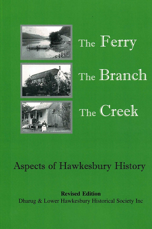 The Ferry, The Branch, The Creek by Dharug & Lower Portland Historical Society