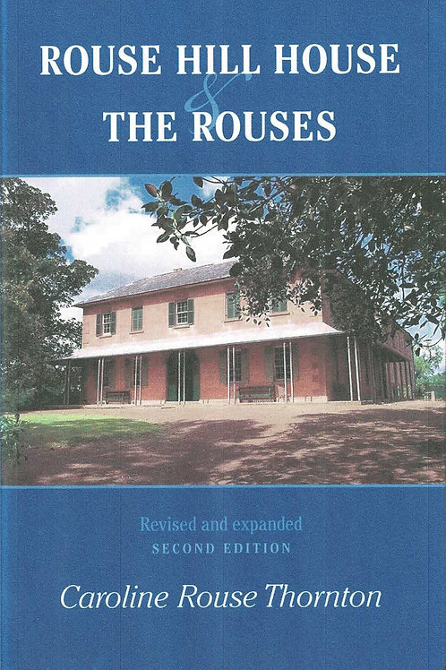 Rouse Hill House & The Rouses by Caroline Thorton
