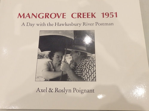 Mangrove Creek 1951 A Day with the Hawkesbury River Postman by A. & R. Poignant