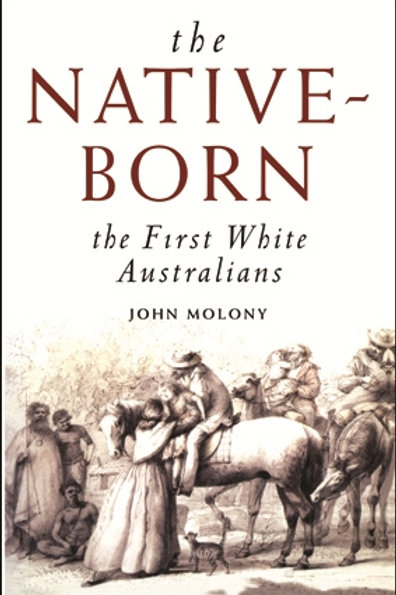 The Native Born by John Molony