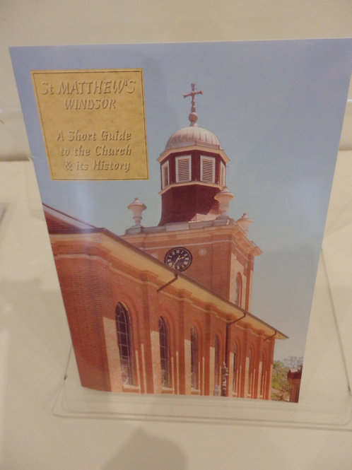 St. Matthews Church Windsor - A Short Guide by Rev. L. M. Abbott