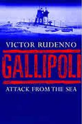 Gallipoli - Attack from the Sea by Victor Rudenno