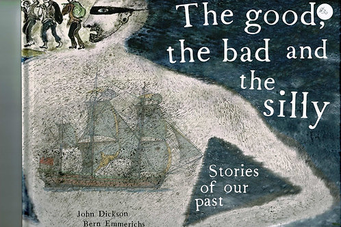 The Good, the bad and the silly by John Dickson & Bern Emmerichs