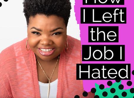 How I Left the Job I Hated!!!
