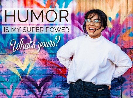 Humor is My Super Power! What's yours?