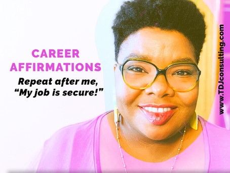 CAREER AFFIRMATIONS: MY JOB IS SECURE!
