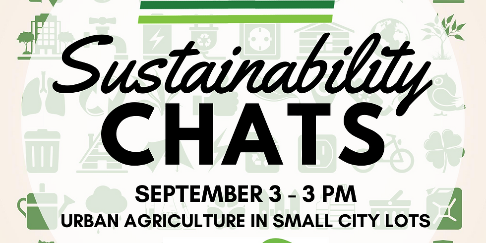 Sustainability Chats - Urban Agriculture on Small City Lots - Virtual Tour with Katie & Willie Bittner