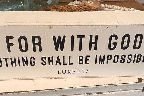 Small Wooden Sign- Luke 1:37