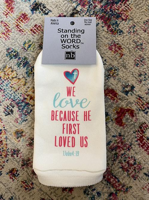 Standing On The Word Socks - 1John 4:19