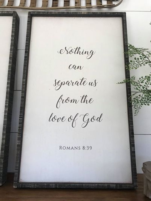 Distressed Wooden Sign- Romans 8:39
