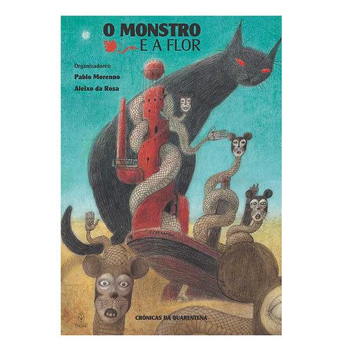 O monstro e a flor: crônicas da quarentena