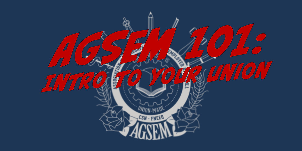 AGSEM 101: Intro to your union!