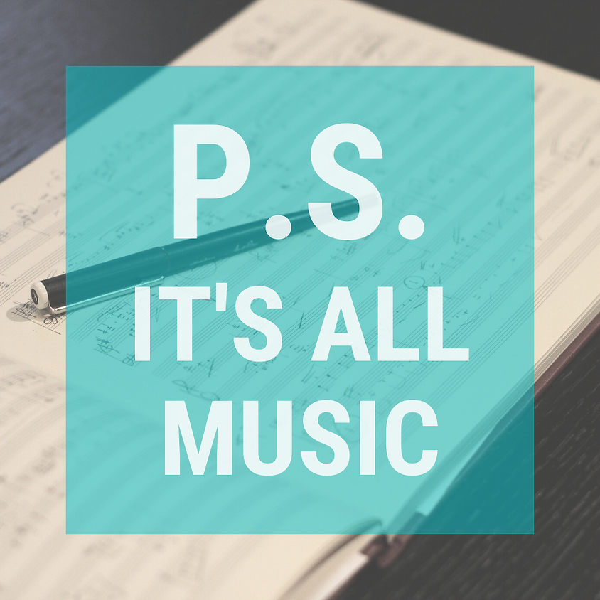 P.S. It's all music