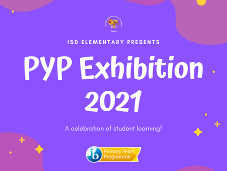 Elementary News: PYP Exhibition 2021