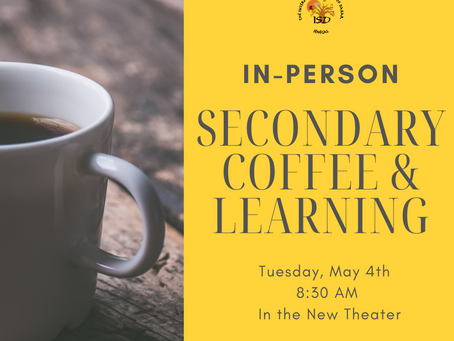 Secondary News: In-Person Coffee & Learning