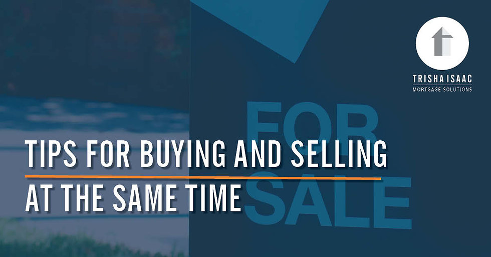 Buying a New Home and Selling your Old Home at the Same Time