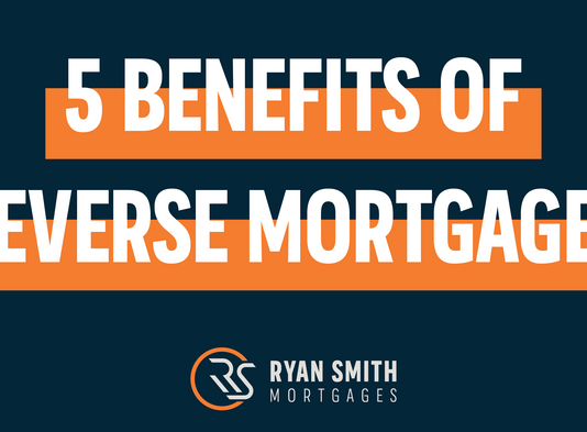 Five Benefits of Reverse Mortgages in 2020