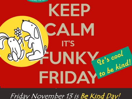 FUNKY FRIDAY NOVEMBER 13 IS BE KIND DAY / LE 13 NOVEMBRE EST LA JOURNÉE DE LA BIENVEILLANCE