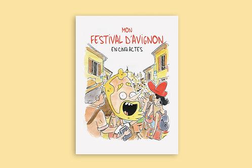 Mon festival d'Avignon en cinq actes