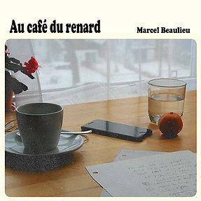 Marcel Beaulieu auteur compositeur interprète album Au Café du renard