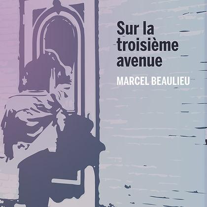 Marcel Beaulieu auteur compositeur interprète sur la troisième avenue