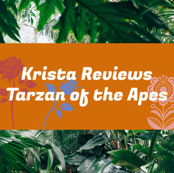 Krista Reviews Tarzan of the Apes