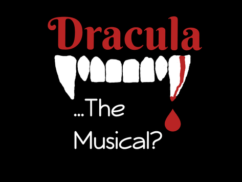 """""""Dracula... the Musical?"""" Tickets on SALE"""