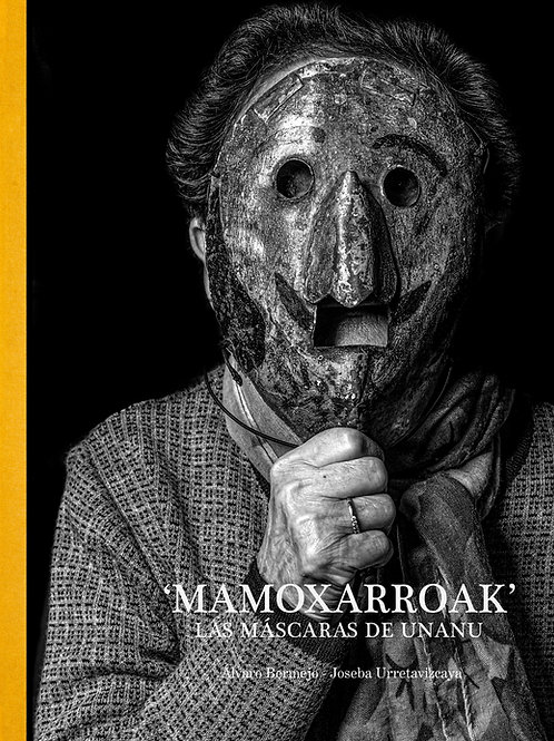 """""""MAMOXARROAK"""" LAS MASCARAS DE UNANU"""