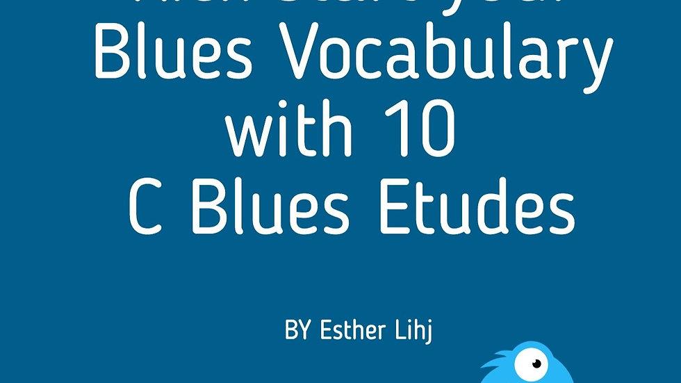 Kick start you blues vocabulary with 10 C Blues Etudes