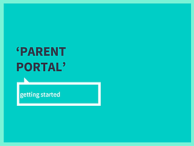 Parent Portal, Getting Started
