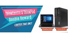 ThinkCenter & ThinkPad Double Reward