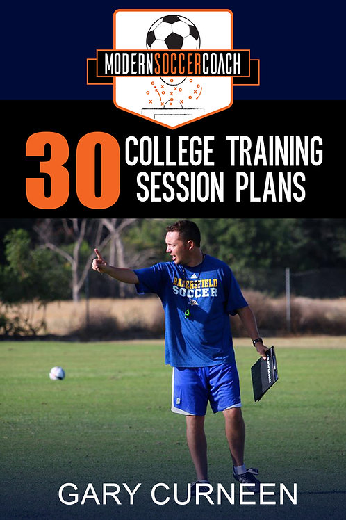 Modern Soccer Coach: 30 College Training Session Plans