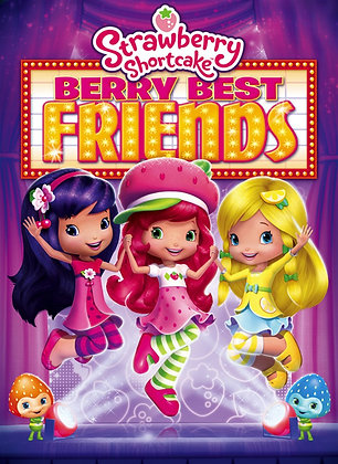 Strawberry Shortcake: Berry Best Friends | HD | MA, VUDU or GP | USA