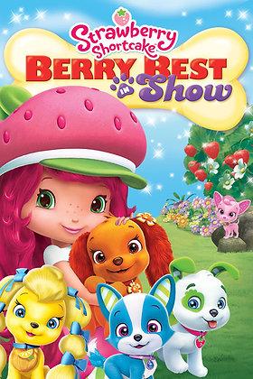 Strawberry Shortcake: Berry Best in Show | HD | MA, VUDU, iTunes or GP | USA