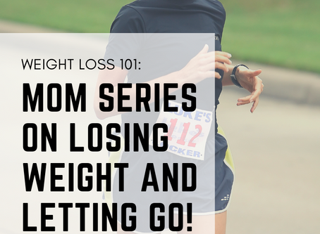 Weight Loss 101: Moms's series