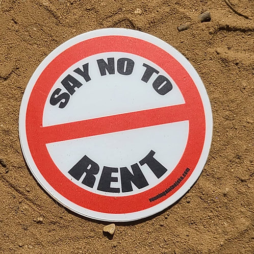 Say No To Rent Sticker