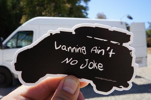 Vanning Ain't No Joke Sticker