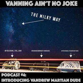 Introducing Vandrew Martian Dude: VANJ Podcast #4