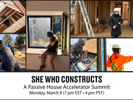 SHE WHO CONSTRUCTS, A PASSIVE HOUSE ACCELERATOR SUMMIT