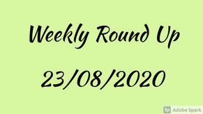 Weekly Round Up 23/08/2020