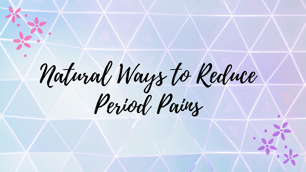 Natural ways to reduce period pain